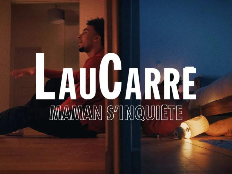 LauCarre - Maman S'inquiète